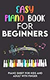 Easy piano book for beginners- Piano sheet for kids and adult with finger: Easy keyboards and piano pieces (30...
