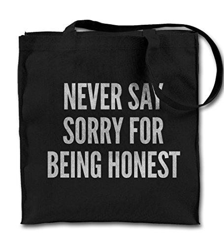Never Say Sorry For Being Honest Motivation Text Schwarz Canvas Tote Tragetasche, Tuch Einkaufen Umhängetasche