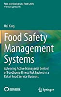 Food Safety Management Systems: Achieving Active Managerial Control of Foodborne Illness Risk Factors in a Retail Food Service Business (Food Microbiology and Food Safety)