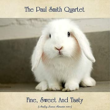 Fine, Sweet And Tasty (Analog Source Remaster 2020)