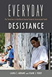 Everyday Desistance: The Transition to Adulthood Among Formerly Incarcerated Youth (Critical Issues in Crime and Society)