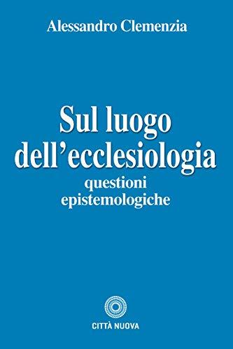 Sul luogo dell'ecclesiologia. Questioni epistemologiche