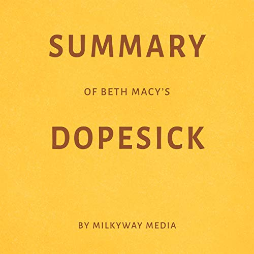 Summary of Beth Macy's Dopesick by Milkyway Media audiobook cover art