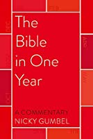 The Bible in One Year - a Commentary by Nicky Gumbel (Bible Commentaries)