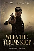 When The Drums Stop: Large Print Edition