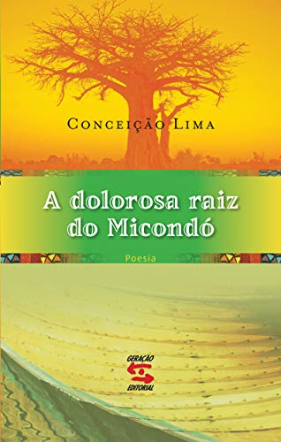 A dolorosa raiz do Micondó
