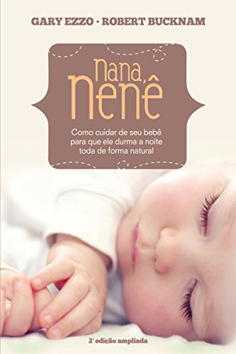 Nana Nenê: Como cuidar de seu bebê para que durma a noite toda de forma natural