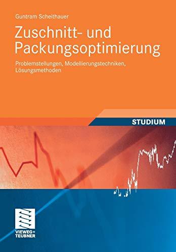 Zuschnitt- und Packungsoptimierung: Problemstellungen, Modellierungstechniken, Lösungsmethoden (Studienbücher Wirtschaftsmathematik) (German Edition)