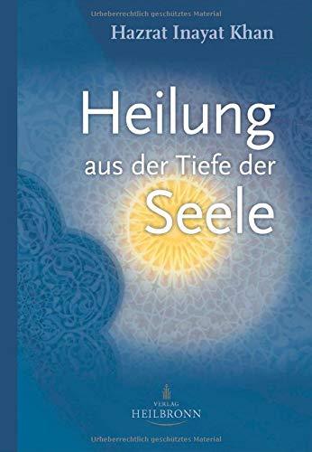 Heilung aus der Tiefe der Seele: Mystik und geistige Heilung