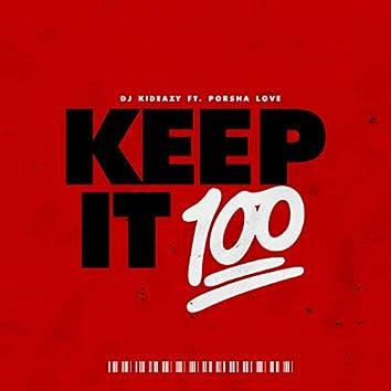 Keep It 100 (feat. Porsha Love)