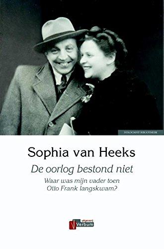De oorlog bestond niet: waar was mijn vader toen Otto Frank langs kwam?