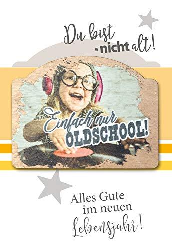 Geburtstagskarte - Geburtstag Karte - coole Geburtstagskarten - mit Schild aus Holz & Botschaft - 17,0 x 11,5 cm - inkl. Umschlag - Motiv: Oldschool