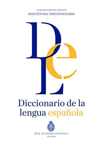Diccionario de la lengua Española. Vigesimotercera edición. Versión normal...