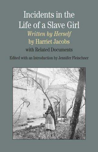 Incidents in the Life of A Slave Girl, Written by...