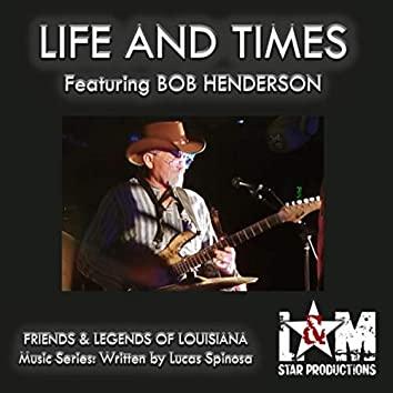 Life and Times (feat. Bob Henderson)