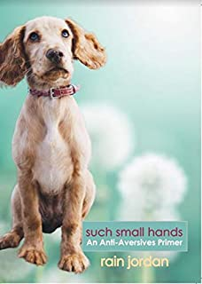 Such Small Hands: An Anti-Aversives Primer