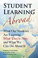 Student Learning Abroad: What Your Students Are Learning, What They're Not, and What You Can Do About It