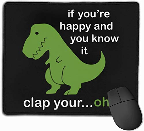 Whecom Gaming Mauspad Schwarz, Mouse Mat Custom T Rex Dinosaurs If You're Happy & You Know It Mouse Pad Personality Designs Smooth Comfortable Touch Gaming Mousepad 25 * 30cm/11.81