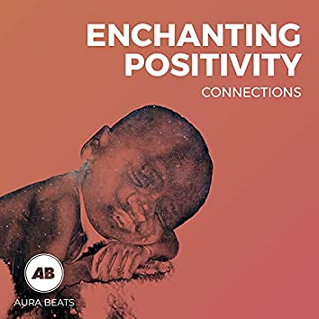 Enchanting Positivity Connections