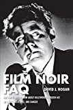 Film Noir FAQ: All That's Left to Know About Hollywood's Golden Age of Dames, Detectives and Danger