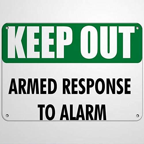 Señal de advertencia con texto en inglés 'Keep Out Armed Response to Alarm Hazard Sign Keep Out' Señal de advertencia de carretera de 20,3 x 30,5 cm, cartel de aluminio de metal para exteriores