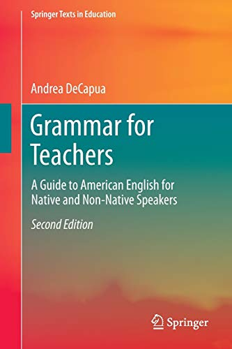 Grammar for Teachers: A Guide to American English for Native and Non-Native Speakers (Springer Texts in Education)