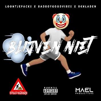 Blijven Niet (feat. Badboygoodvibes & B€nladen)