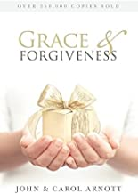 john arnott forgiveness