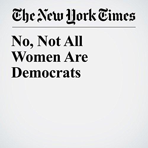 No, Not All Women Are Democrats copertina