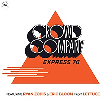 Express 76 (feat. Ryan Zoidis & Eric Bloom from Lettuce)