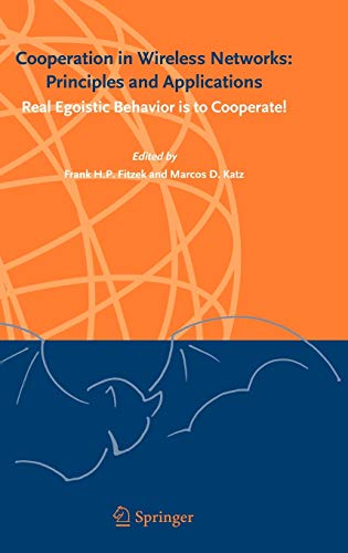 Cooperation in Wireless Networks: Principles and Applications: Real Egoistic Behavior is to Cooperate!