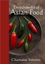 Encyclopedia Of Asian Food