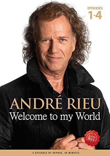 André Rieu - Welcome To My World: Episodes 1-4