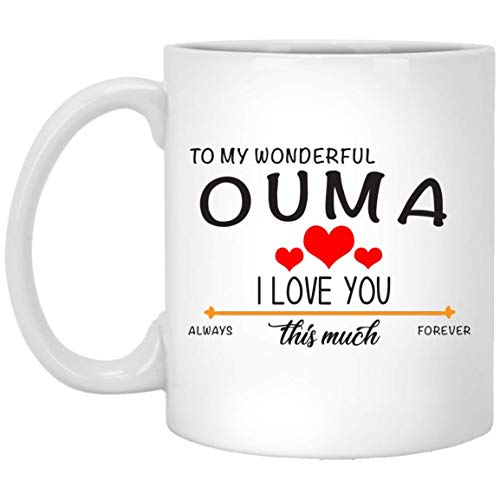 to My Wonderful Ouma I Love You Always This Much Forever Happy Anniversary Mugs Handmade Funny 11oz Mug Best Birthday Gifts for Men Women (11 Ounce)