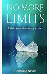 No More Limits: A 30-day journey on reclaiming your time Paperback