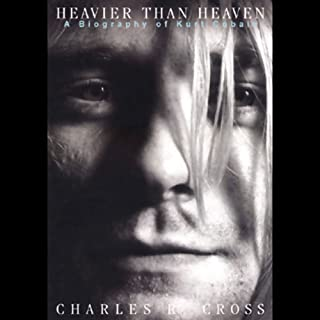 Heavier than Heaven     A Biography of Kurt Cobain              Written by:                                                                                                                                 Charles R. Cross                               Narrated by:                                                                                                                                 Lloyd James                      Length: 14 hrs and 49 mins     10 ratings     Overall 4.9