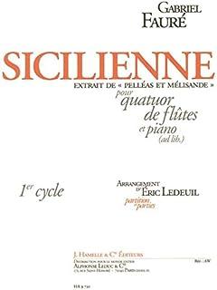 Fauré: sicilienne, extrait de 'pelleas et melisande' pour quatuor de flutes et piano (ad lib.) (part