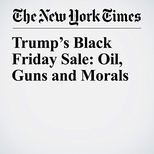 Trump's Black Friday Sale: Oil, Guns and Morals audiobook cover art