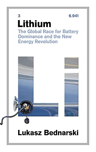 Lithium: The Global Race for Battery Dominance and the New Energy Revolution