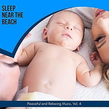 Sleep Near The Beach - Peaceful And Relaxing Music, Vol. 4