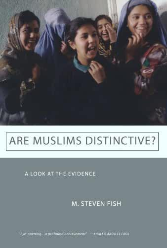 Are Muslims Distinctive?: A Look at the Evidence by M. Steven Fish (2011-02-09)