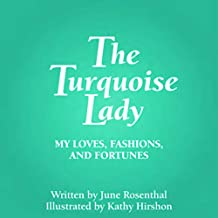 The Turquoise Lady: My Loves, Fashions, and Fortunes