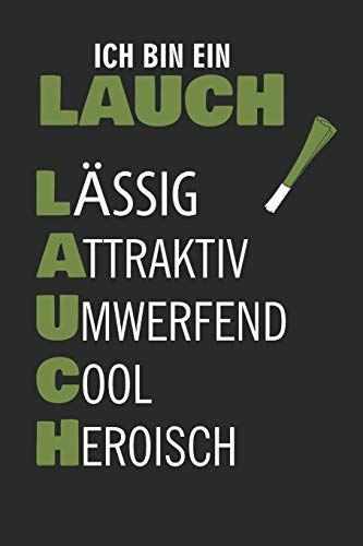 Ich Bin Ein Lauch Lässig Attraktiv Umwerfend Cool Heroisch: A5 Notizbuch Kein Lauch Lauchstange Fitness Humor
