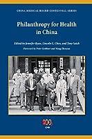 Philanthropy for Health in China (Philanthropic and Nonprofit Studies)