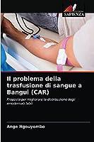 Il problema della trasfusione di sangue a Bangui (CAR)