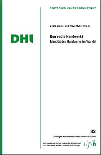 Quo vadis Handwerk?: Indentität des Handwerkes im Wandel (Göttinger Handwerkswirtschaftliche Studien)