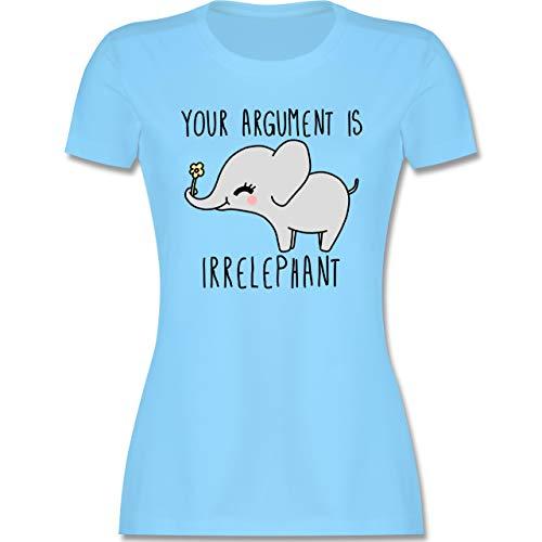 Comic Shirts - Your Argument is Irrelephant - M - Hellblau - Shirt Damen Statement - L191 - Tailliertes Tshirt für Damen und Frauen T-Shirt