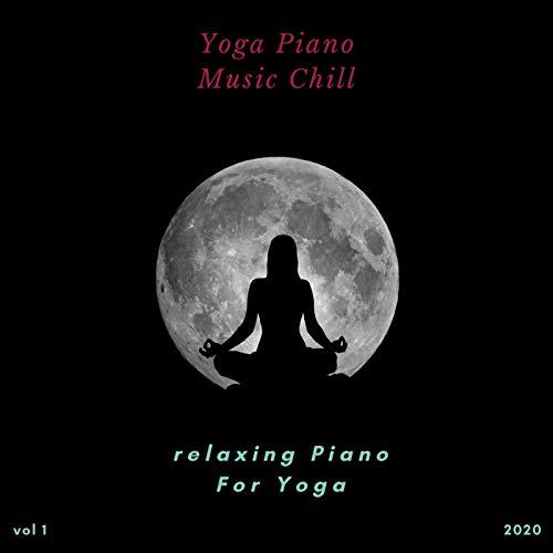 Yoga Piano Music Chill- Relaxing