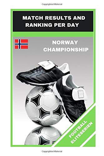 FOOTBALL ELITESERIEN: MATCH RESULTS AND RANKING PER DAY (FOOTBALL GAMES, Band 30)