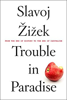 Trouble in Paradise  From the End of History to the End of Capitalism